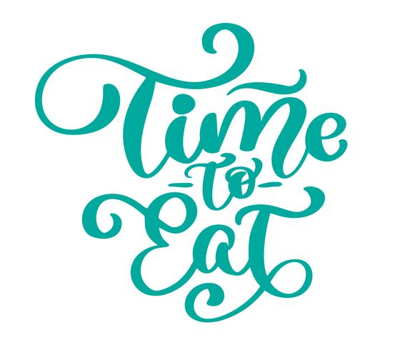 Time to eat. Vector vintage text
