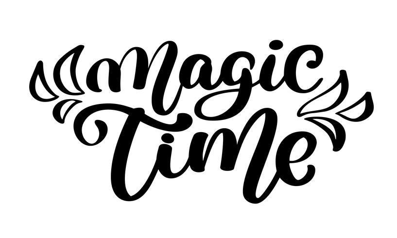 Tempo mágico letras caligrafia artesanal. citação de letras de mão, gráficos de moda, arte de impressão para cartazes e frase de design de cartões. Texto isolado de ilustração vetorial