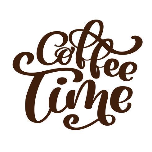 la frase del tiempo del café de la frase las letras dibujadas a mano en el tema del café se escribe a mano aisladas en el fondo blanco. Letras de café vector de señal