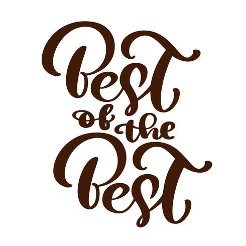 Le meilleur du meilleur texte vecteur calligraphie lettrage citation positive