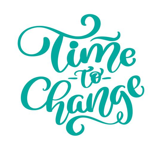 Vektor vintage text tid för att ändra handtecknad bokstäver fras. Bläckillustration. Modern pensel kalligrafi. Isolerad på vit bakgrund