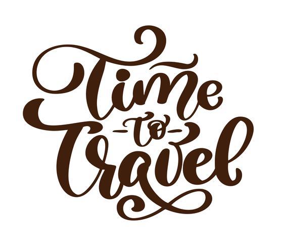 Vintage hand getrokken tijd om te reizen vector belettering toerisme citaat