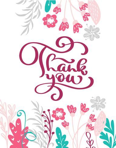 Gracias Mano dibujada texto con flores. Cita de letras a mano, gráficos, impresión de arte vintage para carteles y diseño de tarjetas de felicitación. Cita caligráfica aislada. Ilustración vectorial vector