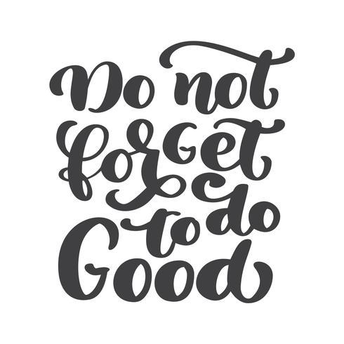 Letras de la mano No te olvides de hacer el bien. Antecedentes bíblicos. Nuevo Testamento. Verso cristiano, ilustración vectorial aislado sobre fondo blanco vector