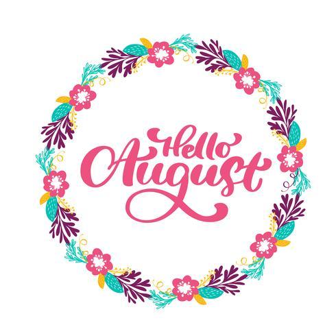 Hallo augustus belettering print vector tekst en krans met bloem. Zomer minimalistische illustratie. Geïsoleerde kalligrafie zin op witte achtergrond