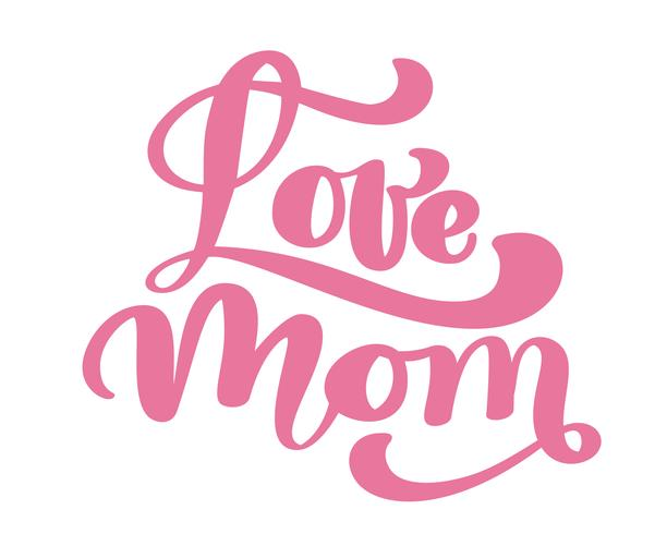 Amour maman. Texte manuscrit pour la carte de voeux pour le jour de mère heureux. Isolé sur illustration vintage vector blanche