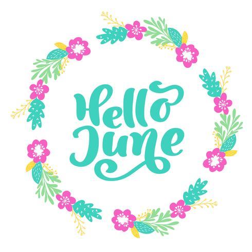Bonjour juin lettrage texte vecteur d'impression et une couronne avec fleur. Illustration minimaliste de l'été. Phrase de calligraphie isolée sur fond blanc