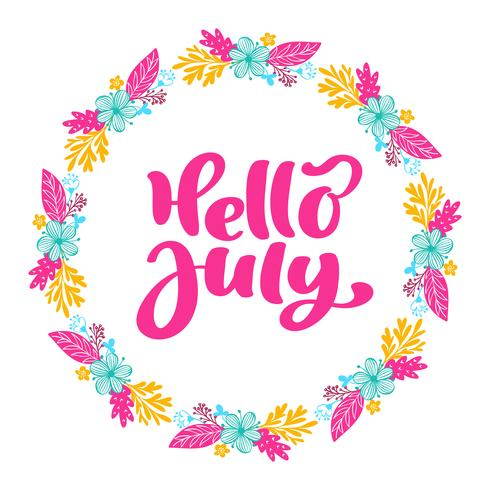 Hello july lettering print vector text and wreath with flower. Summer minimalistic illustration. Isolated calligraphy phrase on white background