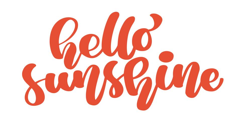 Hello Sunshine. Calligraphy inspirational and motivational quotes summer. Hand painted brush lettering travel. Hand lettering and custom typography for your designs t-shirts, bags, for posters, cards vector