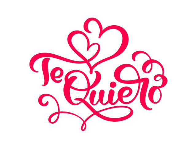 Calligraphy red phrase Te Quiero on Spanish - I Love You. Vector Valentines Day Hand Drawn lettering. Heart Holiday sketch doodle Design valentine card. decor for web, wedding and print. Isolated illustration