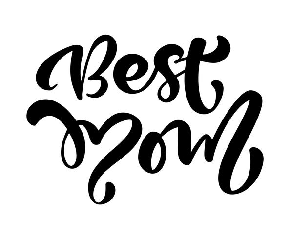 """""""Best mom"""" Calligraphy lettering on white background vector"""