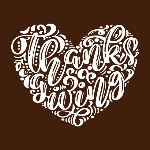 Dibujado a mano cartel de tipografía de feliz día de acción de gracias. Cita de las letras de la celebración para la tarjeta de felicitación, postal, logotipo del icono del evento. Vector caligrafía vintage en la forma de un corazón