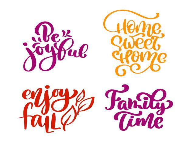 Conjunto de frases de caligrafía Sé alegre, Hogar dulce hogar, disfruta del otoño, Tiempo familiar para el Día de Acción de Gracias. Citas positivas de la familia del día de fiesta que ponen letras. Elemento de tipografía diseño gráfico postal o cartel. V vector