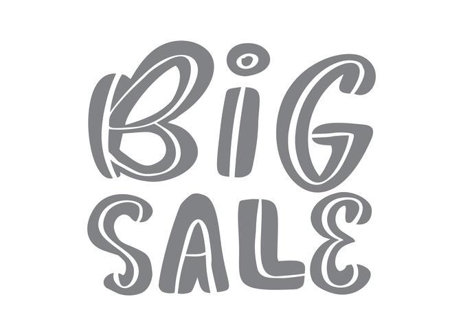 Graue Kalligraphie des großen Verkaufs und Beschriftungstext auf weißem Hintergrund. Hand gezeichnete vektorabbildung EPS10. Sonderangebot Werbebanner Vorlage