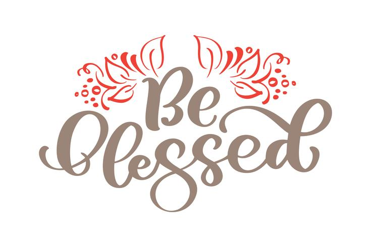 Be blessed - Thanksgiving lettering and decor of autumn leaves. Hand drawn vector calligraphy illustration isolated on white