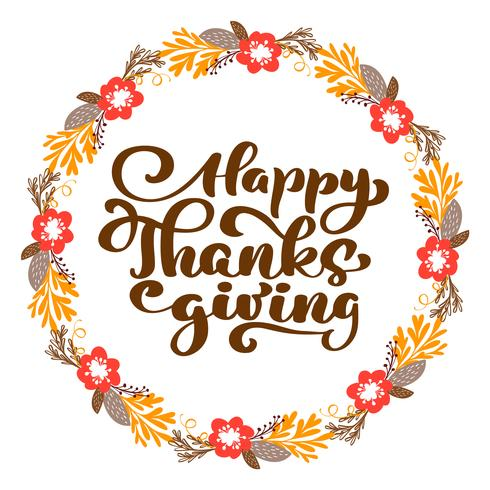 Happy Thanksgiving Calligraphy Text with wreath, vector Illustrated Typography Isolated on white background. Preventivo positivo Spazzola moderna disegnata a mano. T-shirt, stampa della carta
