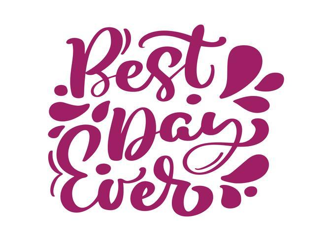 El mejor día nunca cita del texto del vector de las letras de la caligrafía positivo. Para el modelo de diseño de plantillas de arte, maquetas, folletos, portadas de banners, folletos, folletos, carteles en blanco, letreros publicitarios