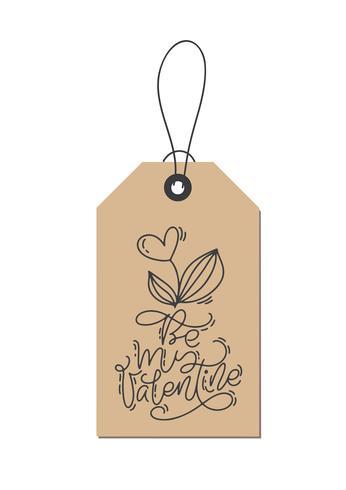La frase de la caligrafía del monoline del vector sea mi tarjeta del día de San Valentín en la etiqueta de Kraft. Ejemplo dibujado mano aislado de las letras del día de tarjetas del día de San Valentín. Tarjeta de la tarjeta del día de San Valentín del di