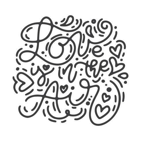 A frase da caligrafia do monoline do vetor o amor está no ar. Dia dos namorados mão desenhada letras. Cartão do Valentim do projeto da garatuja do esboço do feriado do coração. decoração de amor para web, casamento e impressão. Ilustração isolada