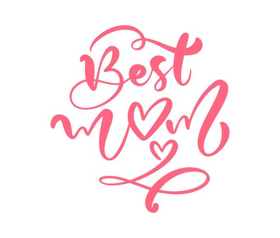 Quote Best mom. Calligraphy lettering vector illustration on white background. Excellent holiday text icon heart. Mothers Day. Trend print about love mom
