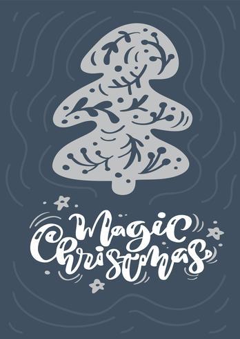 Magic Christmas kalligrafi bokstäver text. Xmas skandinavisk gratulationskort. Handritad vektorillustration av en vintergran med blommiga element. Isolerade föremål