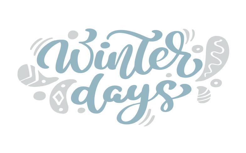 Winter days blue Christmas vintage calligraphy lettering vector text with winter scandinavian drawing decor. For art design, mockup brochure style, banner idea cover, booklet print flyer, poster