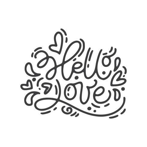 Vector monoline caligrafia frase Olá amor. Dia dos namorados mão desenhada letras. Cartão do Valentim do projeto da garatuja do esboço do feriado do coração. decoração de amor para web, casamento e impressão. Ilustração isolada