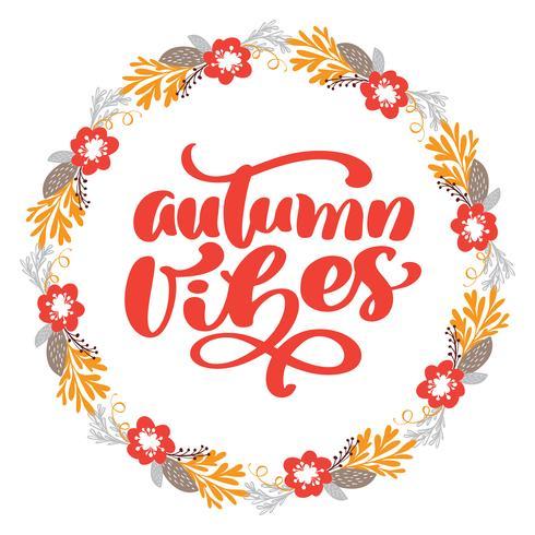 De herfst Vibes-kalligrafie van letters voorziende tekst in kader van takbladeren en bloemen. Vector geïllustreerde typografie geïsoleerd op een witte achtergrond voor wenskaart. Positief citaat. Hand getekend moderne penseel. T-shirt bedrukking