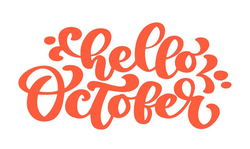 Hola octubre texto naranja, frase de letras de mano. Ilustración de vector camiseta o diseño de impresión de postal, vector plantillas de diseño de texto de caligrafía, aisladas sobre fondo blanco