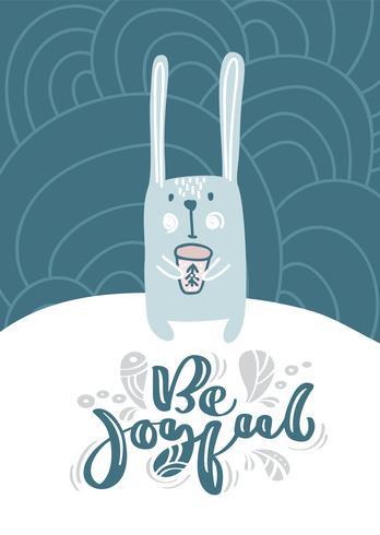 Grußkarte mit Weihnachtshase oder Hase. Seien Sie freudige Kalligraphiebeschriftungstext im skandinavischen Stil Vektor-Illustration