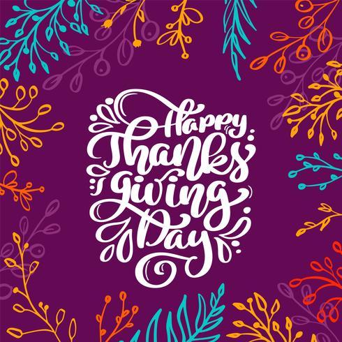 El texto feliz de la caligrafía del día de la acción de gracias con el marco de ramas coloreadas, vector ilustró la tipografía aislada en fondo de la lila. Cotización de letras positivas. Dibujado a mano pincel moderno para camiseta, tarjeta de felicitaci