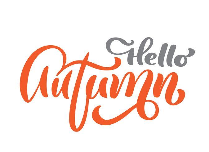 Hola otoño vector texto caligráfico, frase de letras de mano. Diseño de la impresión de la camiseta o de la postal del ejemplo, plantillas del diseño del texto, aisladas en el fondo blanco