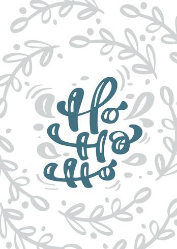 Calligraphie de vecteur Ho-ho-ho, lettrage de texte Ho. Carte de voeux scandinave de Noël. Illustration dessinée de texture florale à la main. Objets isolés