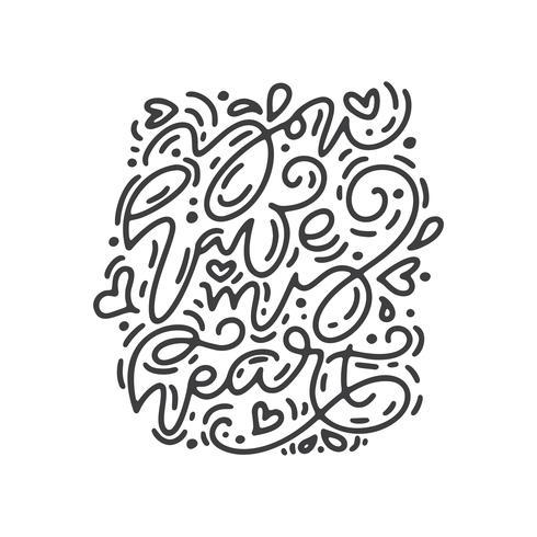 Vector monoline caligrafia frase que você tem meu coração. Dia dos namorados mão desenhada letras. Cartão do Valentim do projeto da garatuja do esboço do feriado do coração. decoração de amor para web, casamento e impressão. Ilustração isolada