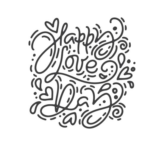 Kalligrafi fras Happy Love Day. Vektor monoline Alla hjärtans dag Hand Drawn lettering. Heart Holiday sketch doodle Design valentinkort. kärleksdekoration för webben, bröllop och tryck. Isolerad illustration