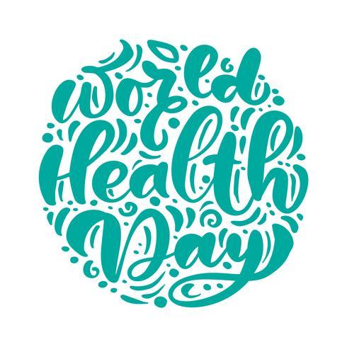 Kalligrafie belettering vector tekst Wereldgezondheidsdag. Scandinavische stijl concept voor 7 April, viering hand getrokken voor briefkaart, kaart, sjabloon voor spandoek. Vector belettering typografie
