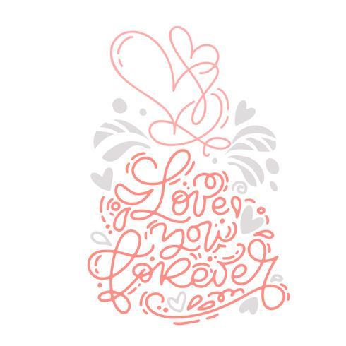 Frase di calligrafia monoline vettoriale Ti amo per sempre con il logo di San Valentino. Lettering disegnato a mano di San Valentino. Scheda di disegno di doodle di cuore vacanza schizzo. Arredamento illustrazione isolato per web, matrimonio e stampa