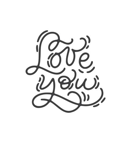 phrase Love you. Vector monoline calligraphy. Valentines Day Hand Drawn lettering. Heart Holiday sketch doodle Design valentine card. love decor for web, wedding and print. Isolated illustration