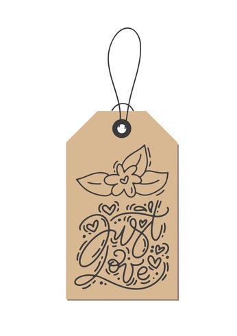 Frase di calligrafia monoline di vettore Just Love on kraft tag. Illustrazione disegnata a mano dell'iscrizione di giorno di biglietti di S. Valentino isolato. Carta di San Valentino di disegno di doodle di schizzo di cuore vacanza. amo l'arredame