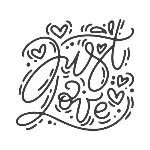 Vektor monoline kalligrafi fras Bara älska. Valentinsdag Hand Dragit bokstäver. Heart Holiday sketch doodle Design valentinkort. kärleksdekoration för webben, bröllop och tryck. Isolerad illustration