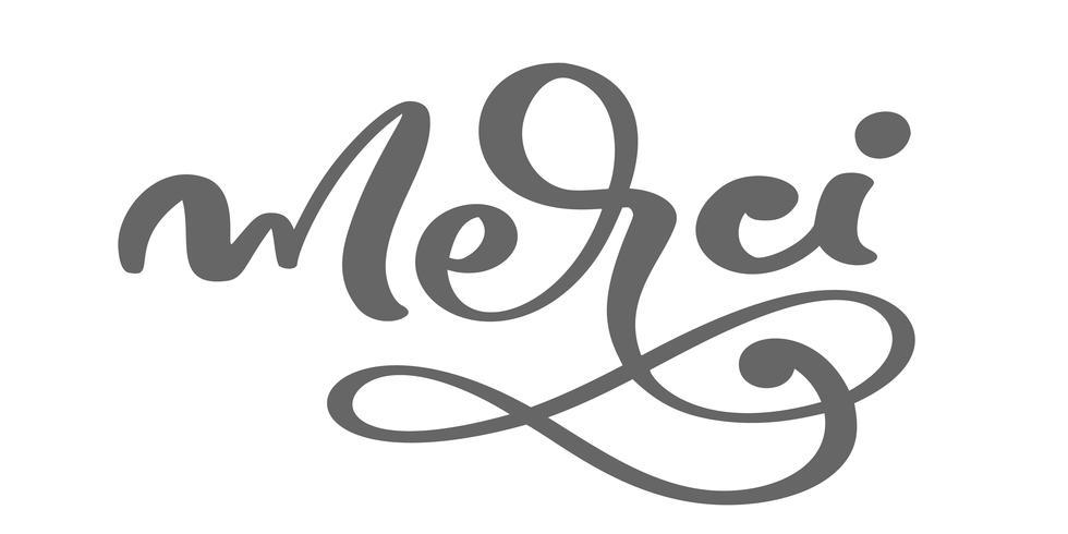 Vecteur, lettrage dessiné Merci. Calligraphie manuscrite moderne élégante avec citation reconnaissante en français. Merci à l'encre illustration. Affiche de typographie sur fond blanc. Pour cartes, invitations, impressions, etc.