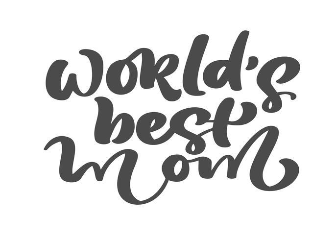 Vector hand getrokken kalligrafie belettering tekst 's werelds beste moeder. Elegant modern handgeschreven citaat. Inkt vakantie illustratie. Typografie poster op witte achtergrond. Voor kaarten, uitnodigingen, afdrukken