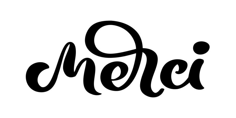 Vector dibujado a mano letras Merci. Caligrafía manuscrita moderna y elegante con cita agradecida en francés. Gracias tinta ilustración. Cartel de tipografía sobre fondo blanco. Para tarjetas, invitaciones, estampados etc.