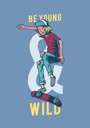 Seja jovem e selvagem ilustração criativa