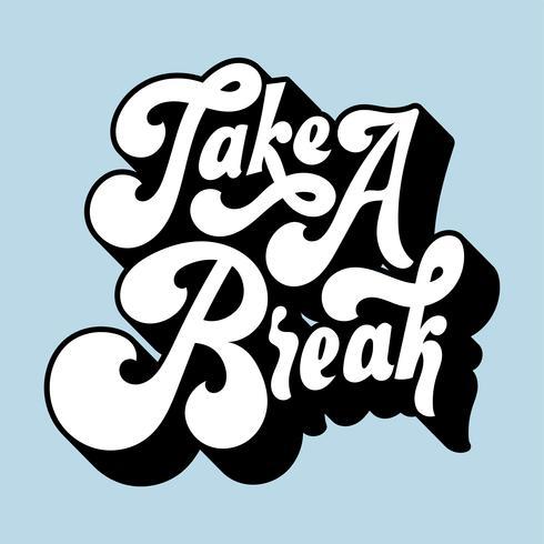 Prenez une pause illustration de style typographique