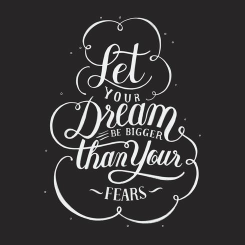 Laissez votre rêve être plus grand que votre illustration de conception de typographie craintes vecteur