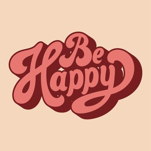 Sé feliz tipografía estilo ilustración