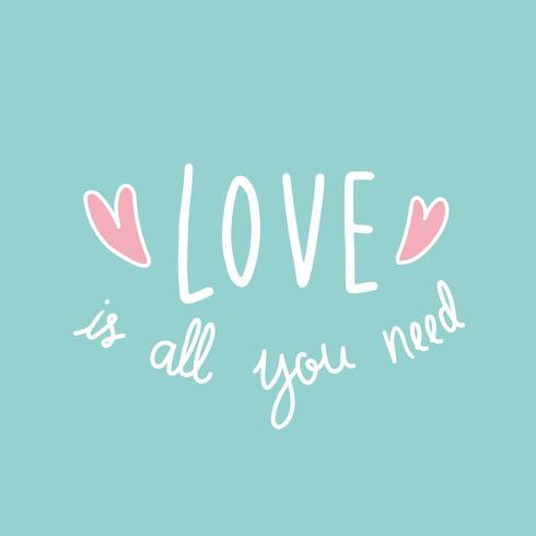 L'amour est tout ce dont vous avez besoin de vecteur