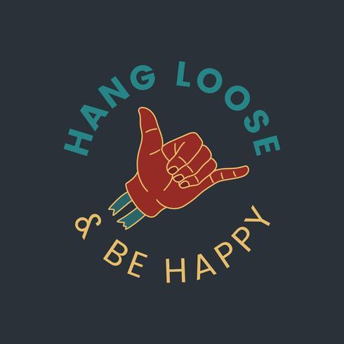Pendure solto e ser feliz vector design de crachá