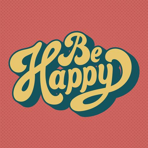 Be happy typography style illustration